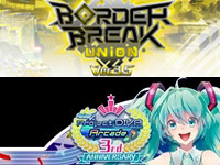 Border Break Union Ver. 3.5 & Hatsune Miku Project DIVA Arcade Version B Revision 4